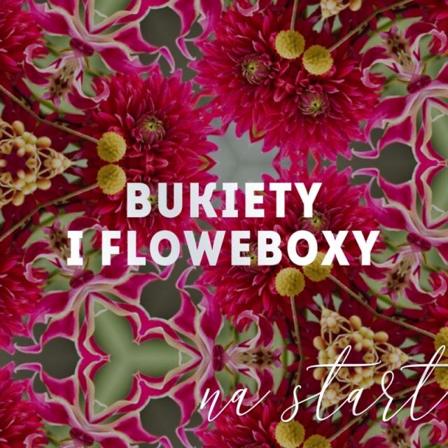 BUKIETY I FLOWERBOXY