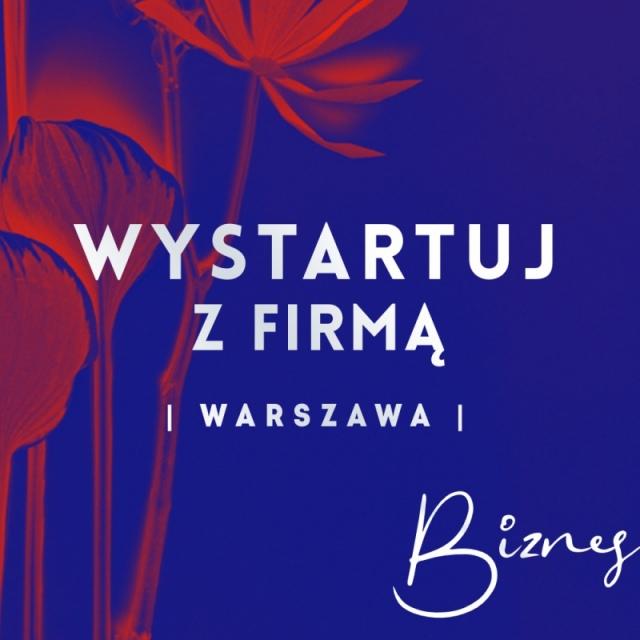 WYSTARTUJ Z FIRMĄ | Warszawa