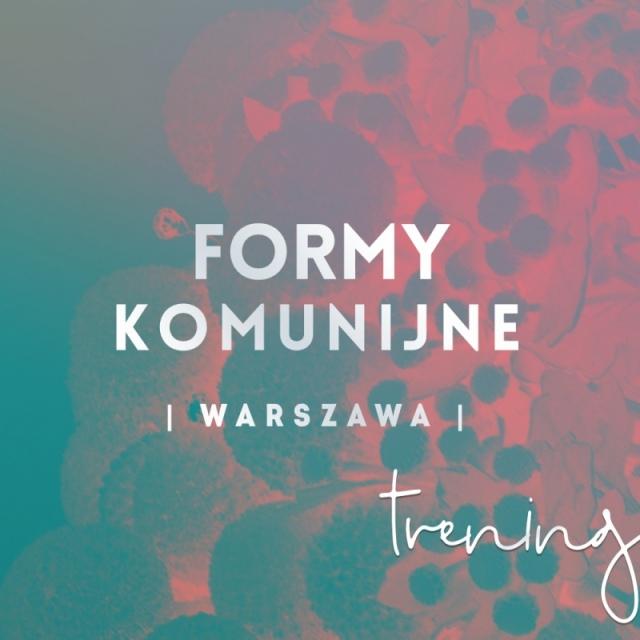 FORMY KOMUNIJNE | Warszawa