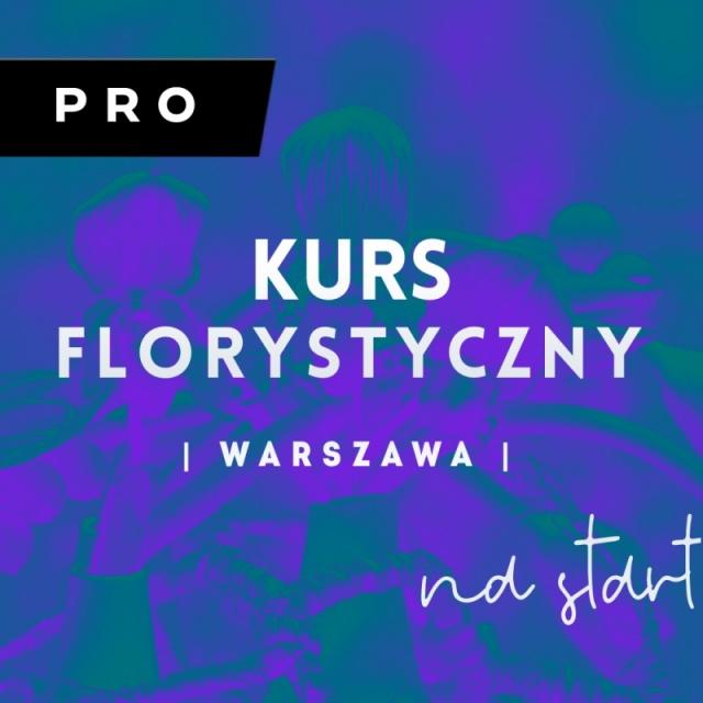 KURS FLORYSTYCZNY PRO   Warszawa