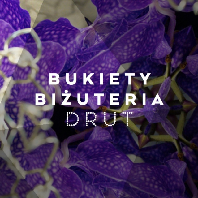 BUKIETY / BIŻUTERIA / DRUT